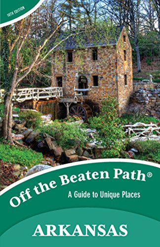 Arkansas Off the Beaten Path: A Guide to Unique Places (Off the Beaten Path Series)