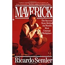 Maverick!: The Success Story Behind the World's Most Unusual Workplace by Ricardo Semler (6-Sep-2001) Paperback