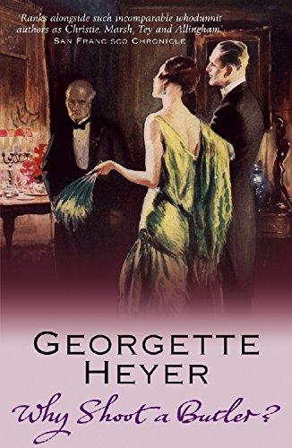 Why Shoot a Butler? por Georgette Heyer