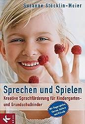 Sprechen und Spielen: Kreative Sprachförderung für Kindergarten- und Grundschulkinder