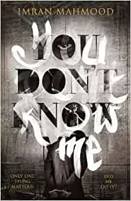 Image result for You Don't Know Me by Imran Mahmood