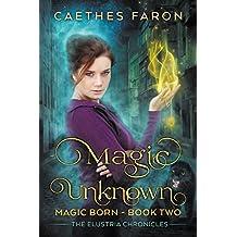 Magic Unknown (The Elustria Chronicles: Magic Born Book 2) (English Edition)