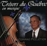 Tresors Du Quebec En Musique by Conrad Pelletier