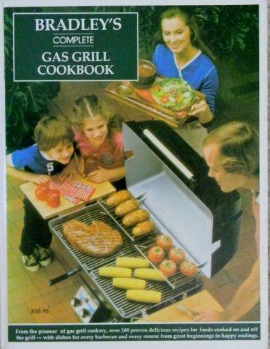 Bradley Complete Gas Grill Cookbook (Bradley Grill)