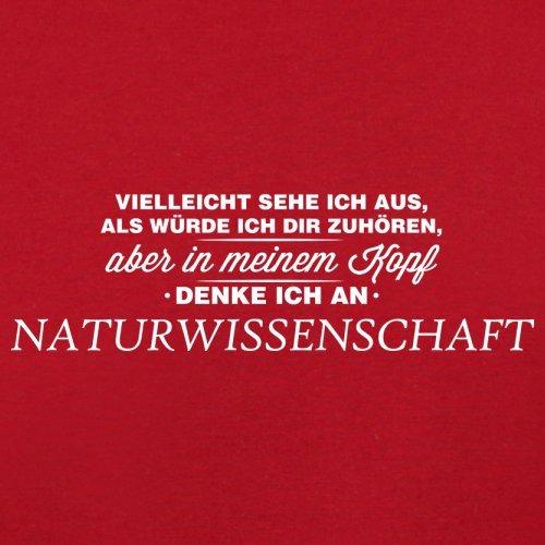 Vielleicht sehe ich aus als würde ich dir zuhören aber in meinem Kopf denke ich an Naturwissenschaft - Damen T-Shirt - 14 Farben Rot