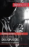 Les secrets de l'Opus Dei: Entre Croyance Et Scandales