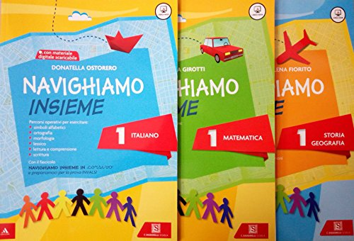 NAVIGHIAMO INSIEME 1 Italiano + 1 Matematica + 1 Storia Geografia