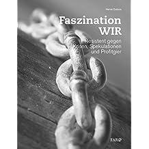 Faszination WIR: Resistent gegen Krisen, Spekulationen und Profitgier