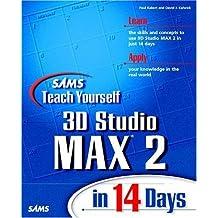 Sams Teach Yourself 3D Studio MAX 2 in 14 Days by Kakert, Paul, Kalwick, Dave (1998) Paperback
