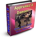 Apprenez à danser - Valse, Paso doble, Tango, Rock, Madison - Niveau 1 (Apprendre à danser les danses de salon) (French Edition)