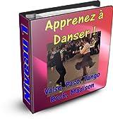 Apprenez à danser - Valse, Paso doble, Tango, Rock, Madison - Niveau 1 (Apprendre à danser les danses de salon)