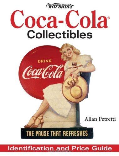 Warman's Coca Cola Collectibles: Identification And Price Guide by Allen Petretti (2006-05-20)