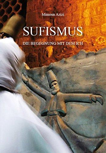 Sufismus: Die Begegnung mit dem Ich