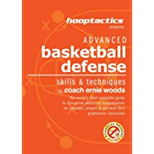 Advanced Basketball Defense: The World's Most Complete Illustrated Guide For Coaches, Players & Die-Hard Fans (English Edition)