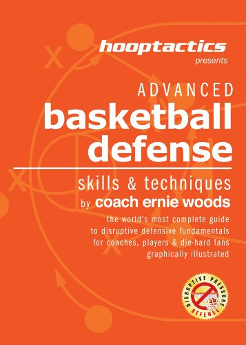Advanced Basketball Defense: The World's Most Complete Illustrated Guide For Coaches, Players & Die-Hard Fans (English Edition) (Basketball Offense Und Defense)