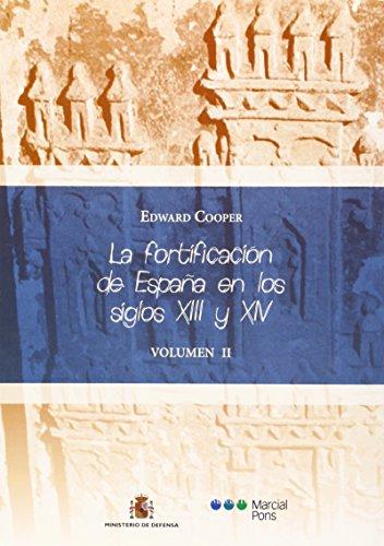 La Fortificación De España En Los Siglos XIII Y XIV: 2 por Edward Cooper