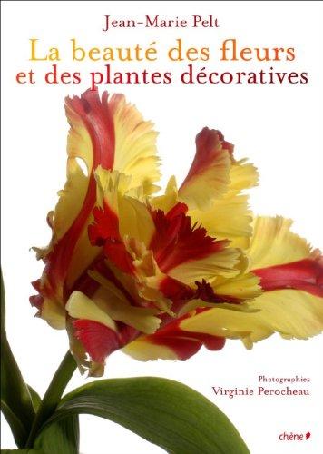 La beauté des fleurs et des plantes décoratives par Jean-Marie Pelt