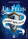 Le Félin - chevalier agent secret par Ténor