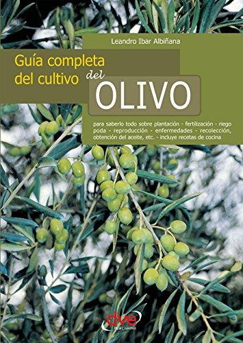 Guía completa del cultivo del olivo por Leandro Ibar Albiñana