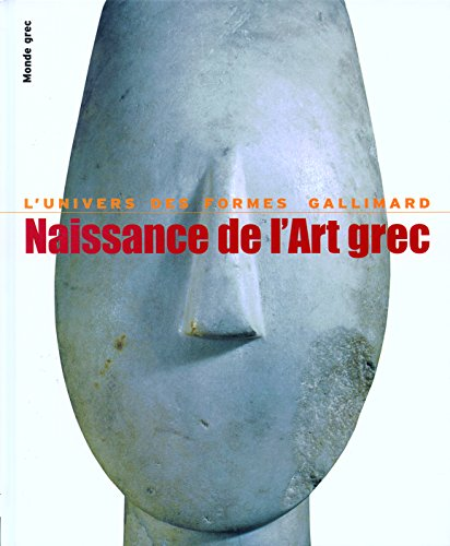 Monde grec, I:Naissance de l'art grec