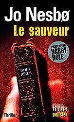 Le sauveur (L'inspecteur Harry Hole): Une enquête de l'inspecteur Harry Hole