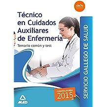 Técnico en Cuidados Auxiliares de Enfermería del Servicio Gallego de Salud. Temario común y test