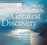 The Greatest Discovery: Insights and Guided Meditations for the Direct Experience of Freedom