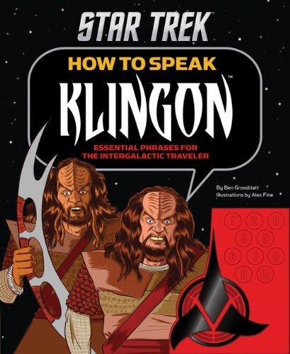 How to Speak Klingon: Essential Phrases for the Intergalactic Traveler (Star Trek) by Ben Grossblatt (2013-04-23)