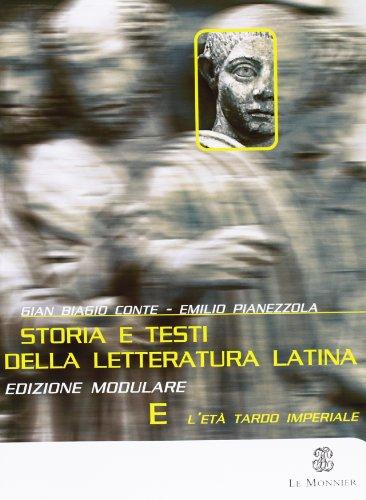 Storia e testi della letteratura latina. Con pagine critiche. Modulo E. Per il triennio del Liceo classico