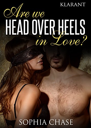 Are we HEAD OVER HEELS in love? von [Chase, Sophia]