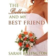 The Ballerina & My Best Friend (A Contemporary Romance)