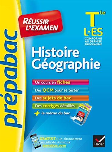 Histoire-Géographie Tle L, ES - Prépabac Réussir l'examen : fiches de cours et sujets de bac corrigés (terminale ES, L) (French Edition)