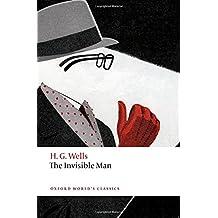 The Invisible Man: A Grotesque Romance (Oxford World's Classics)