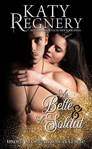 La Belle & le Soldat: Un conte de fées moderne #1 par [Regnery, Katy]