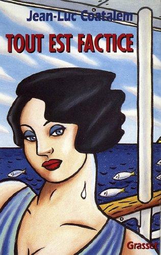 Tout est factice (Littérature Française)