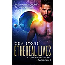 Ethereal Lives: A Romantic Sci-fi Novel (Ethereals Book 1)