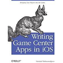 Writing Game Center Apps in iOS: Bringing Your Players Into the Game 1st edition by Nahavandipoor, Vandad (2011) Taschenbuch