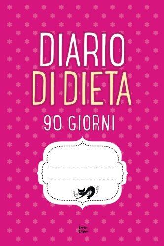 diario di dieta 90 giorni: agenda perdita di peso giornaliera