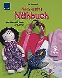 Mein erstes Nähbuch: Der Nähkurs für Kinder ab 8 Jahren