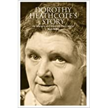 Dorothy Heathcote's Story: Biography of a Remarkable Drama Teacher: The Biography of a Remarkable Drama Teacher