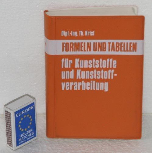 Technische Taschenbücher. Bd. 15. Formeln und Tabellen für Kunststoffe und Kunststoffverarbeitung