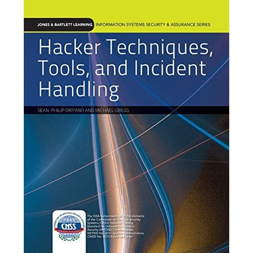 Hacker Techniques, Tools, And Incident Handling (Jones & Bartlett Learning Information Systems Security & Assurance Series) by Sean-Philip Oriyano (2010-10-12)