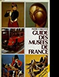 Guide des musees de france - FRANCE-LOISIRS - BORDAS - 01/01/1984