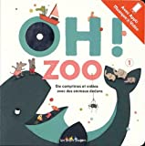 Oh ! Zoo 1 - Dix comptines et vidéos avec des animaux dedans. Avec appli musique + vidéo (1CD audio)