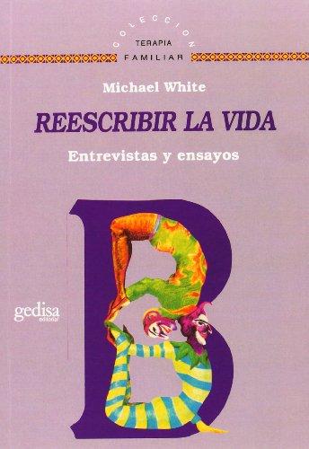 Reescribir La Vida (Terapia Familiar) por Michael White