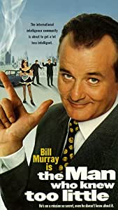 The Man Who Knew Too Little [VHS]: Bill Murray, Peter