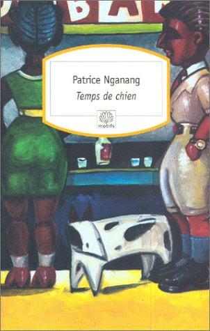 Temps de chien por Patrice Nganang