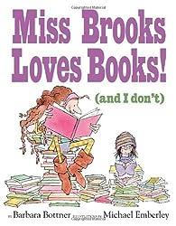 Miss Brooks Loves Books (And I Don't) by Barbara Bottner (2010-03-09)