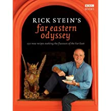 Rick Stein's Far Eastern Odyssey: 150 New Recipes Evoking the Flavours of the Far East by Rick Stein (2010-07-09)