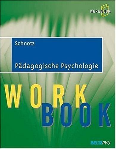 Pädagogische Psychologie: Workbook von Wolfgang Schnotz (24. März 2006) Taschenbuch